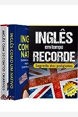 Aprenda Inglês Fluente (3 Livros em 1): Inglês em Tempo Recorde: Segredo dos Poliglotas Revelado - Aprenda Inglês 9x Mais Rápido com 10 Contos CRIATIVOS - Inglês Como Um Nativo eBook Kindle