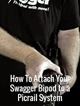 How To Attach Your Swagger Bipod to a Picrail System