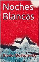 Noches Blancas (Traducción Actualizada) (Spanish Edition)