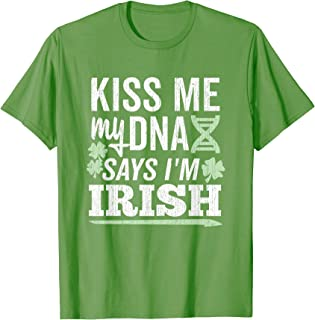 Kiss Me My DNA Says I'm Irish Shirt (Dark Weathered)