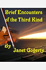 Brief Encounters of the Third Kind Kindle Edition