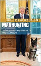 MANHUNTING: Counter-Network Organization for Irregular Warfare