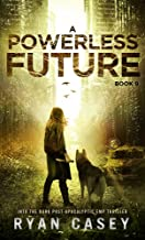 A Powerless Future: A Post-Apocalyptic EMP Thriller (Into the Dark Book 9)