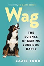 Wag: The Science of Making Your Dog Happy PDF