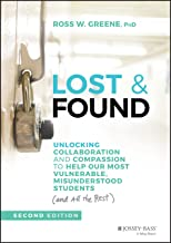Lost and Found: Unlocking Collaboration and Compassion to Help Our Most Vulnerable, Misunderstood Students (and All the Rest)
