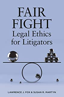 Fair Fight: Legal Ethics for Litigators