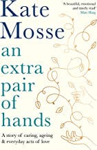 An Extra Pair of Hands: A story of caring, ageing and everyday acts of love (English Edition)