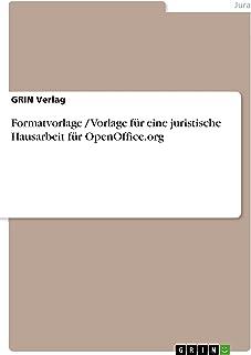 Formatvorlage / Vorlage für eine juristische Hausarbeit für OpenOffice.org (German Edition)
