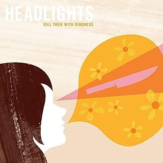 headlights kill them with kindness