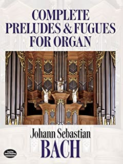 Complete Preludes and Fugues for Organ [Lingua inglese]