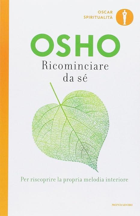 Osho ricominciare da sé - copertina flessibile  978-8804586661