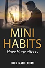 Mini Habits: Have Huge Effects