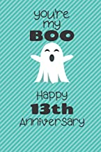 You're my Boo Happy 13th Anniversary: 13 Year Old Anniversary Gift Journal / Notebook / Diary / Unique Greeting Card Alternative