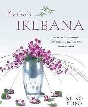 keiko من ikebana: ْ المعاصرة To The Art of الياباني التقليدي على شكل زهرة arranging