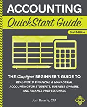 Accounting QuickStart Guide: The Simplified Beginner's Guide to Financial & Managerial Accounting For Students, Business Owners and Finance Professionals PDF