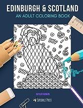 EDINBURGH & SCOTLAND: AN ADULT COLORING BOOK: Edinburgh & Scotland - 2 Coloring Books In 1