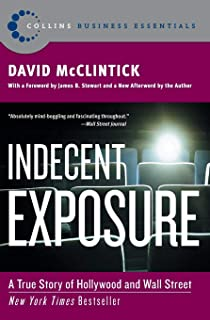 Indecent Exposure: A True Story of Hollywood and Wall Street (Collins Business Essentials)
