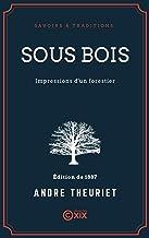 Sous bois: Impressions d'un forestier (French Edition)