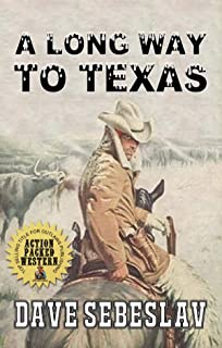 A Long Way To Texas (The Long Way To Texas Western Series Book 1)