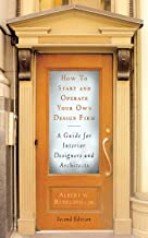 How to Start and Operate Your Own Design Firm: A Guide for Interior Designers and Architects, Second Edition (English Edition)