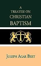 A Treatise on Christian Baptism