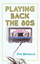Playing Back the 80s: A Decade of Unstoppable Hits