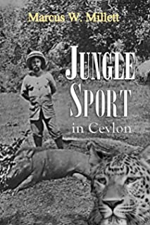 Jungle Sport in Ceylon from Elephant to Snipe (1914)