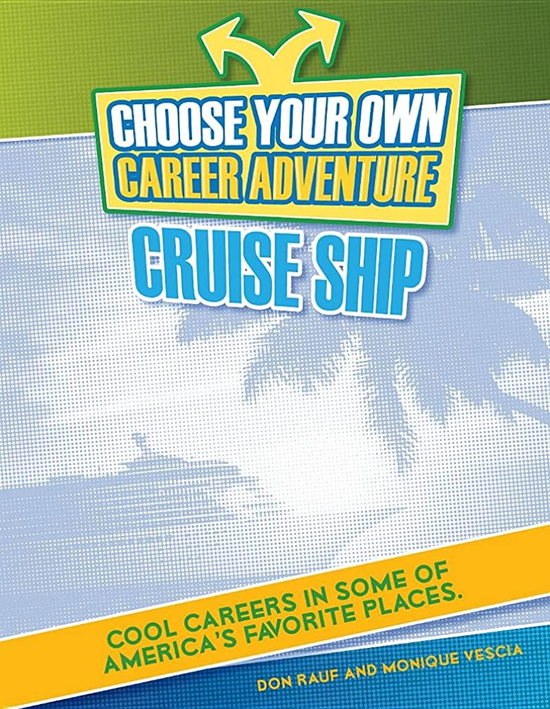 Cruise Ship (Choose Your Own Career Adventure)