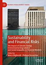 Sustainability and Financial Risks: The Impact of Climate Change, Environmental Degradation and Social Inequality on Finan...