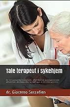 Tale terapeut i sykehjem: De 160 uunnværlige evaluerende, rehabiliterende og kompenserende aktivitetene i den logopediske behandlingen av den eldre pasienten (Norwegian Edition)
