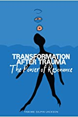 Transformation after Trauma: The Power of Resonance Kindle Edition