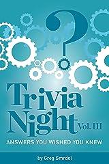 Trivia Night: Answers You Wished You Knew: Volume III Kindle Edition