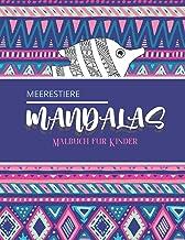 Meerestiere - Malbuch für Kinder: Prächtige Mandalas für die leidenschaftliche | Malbuch Erwachsene und Kinder Anti-Stress...