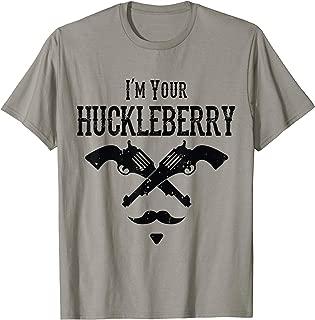 I'm Your Huckleberry T-Shirt Funny Cool Retro Design