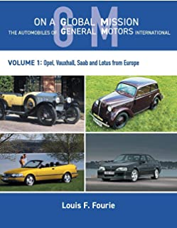 On a Global Mission: The Automobiles of General Motors International Volume 1: Opel,