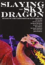 Slaying the Sky Dragon: Death of the Greenhouse Gas Theory