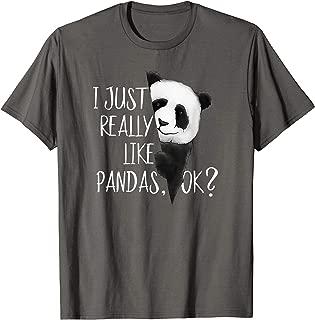 I Just Really Like Pandas, OK? Cute I Love Pandabear Tshirt
