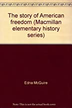The Story of American Freedom (Macmillan Elementary History Series)