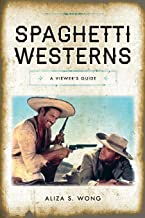 Spaghetti Westerns: A Viewer's Guide (National Cinemas)