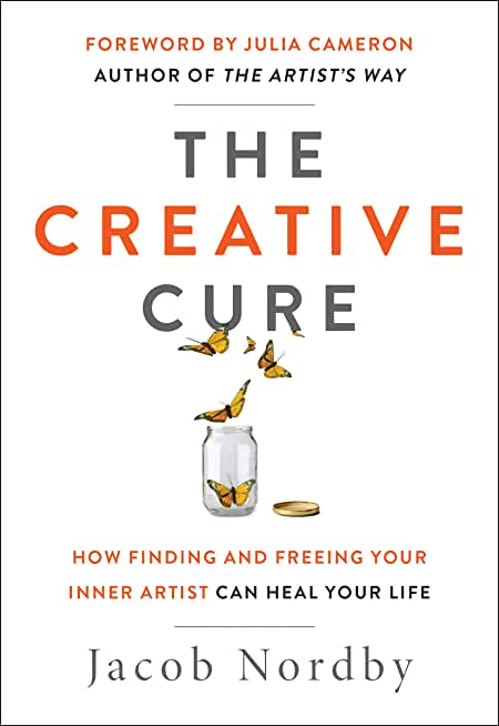 The Creative Cure: How Finding and Freeing Your Inner Artist Can Heal Your Life (English Edition)