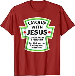 Catch Up With Jesus Funny Christian T-Shirt