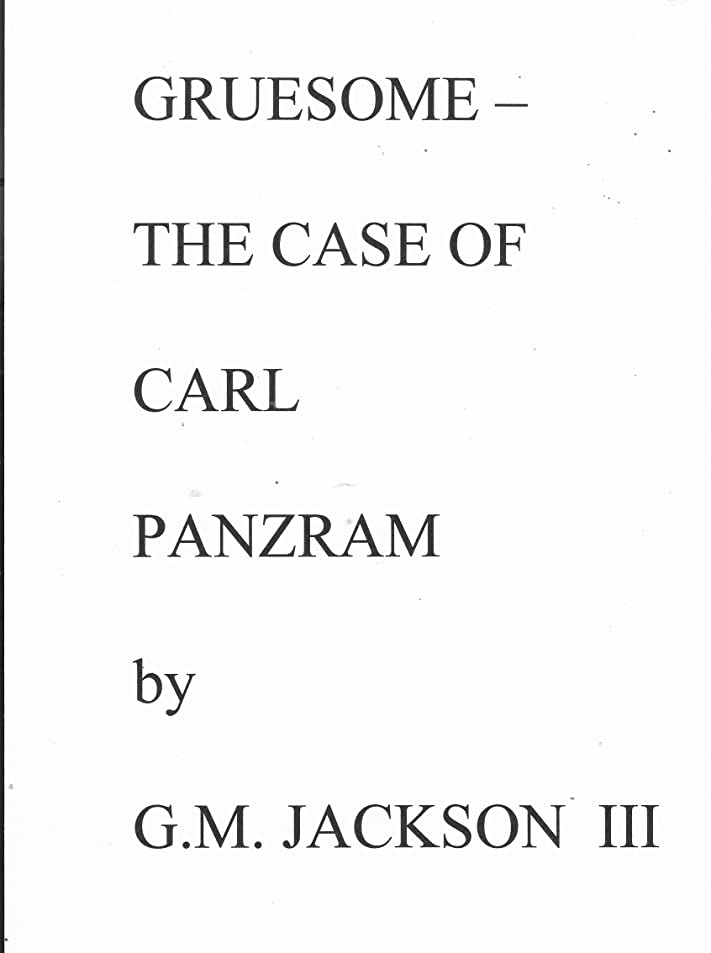 モンキーメッセンジャーずらすGRUESOME - The Case of Carl Panzram (English Edition)