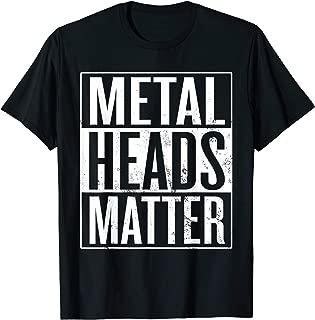 Metal Heads Matter, Heavy Metal Music Metaller Metalhead T-Shirt