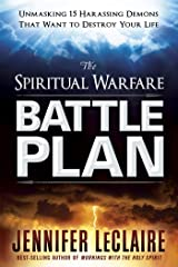 The Spiritual Warfare Battle Plan: Unmasking 15 Harassing Demons That Want to Destroy Your Life Kindle Edition