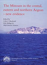 The Minoans in the Central, Eastern and Northern Aegean - New Evidence: Acts of a Minoan Seminar, 22-23 January 2005, in collaboration with the Danish OF THE DANISH INSTITUTE AT ATHENS
