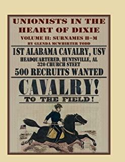 Unionists in the Heart of Dixie: 1st Alabama Cavalry, USV, Volume 2