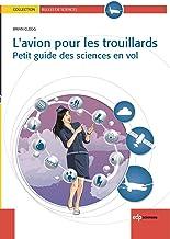 L'avion pour les trouillards  - Petit guide des sciences en vol (Bulles de sciences) (French Edition)