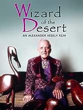 Wizard of the Desert, An Alexander Vesely Film