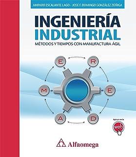 INGENIERÍA INDUSTRIAL - Métodos y tiempos con manufactura ágil