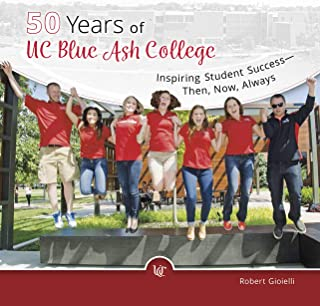 50 Years of Uc Blue Ash College: Inspiring Student Success - Then, Now, Always